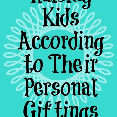 Raising Kids According to Their Personal Giftings