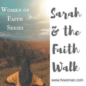Sarah and the Faith Walk Women of Faith Series