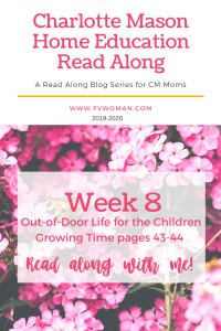 Out-Of-Door Life For the Children A Growing Time week 8 Charlotte Mason Home Education Read Along