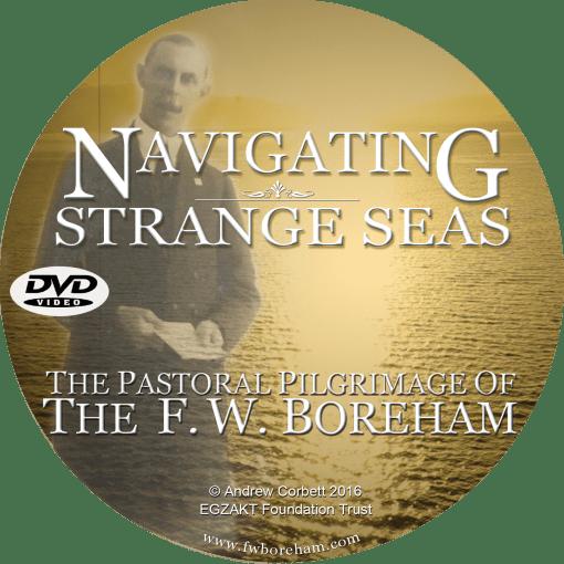 NAVIGATING STRANGE SEAS, The Pastoral Pilgrimage of Dr. F.W. Boreham Story, Introduction, DVD Disc