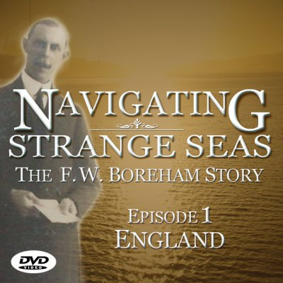 NAVIGATING STRANGE SEAS, The Dr. F.W. Boreham Story, Episode 1- ENGLAND