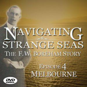NAVIGATING STRANGE SEAS, The F.W. Boreham Story, online documentary - Episode 4, Melbourne