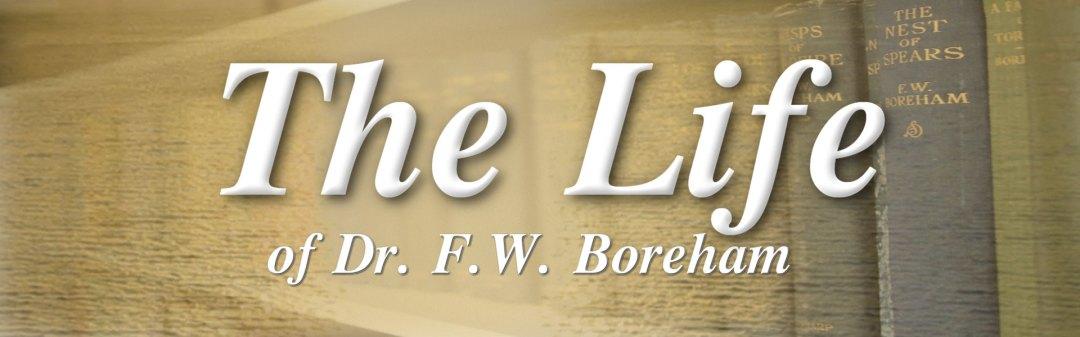 The amazing life of Dr. F. W. Boreham