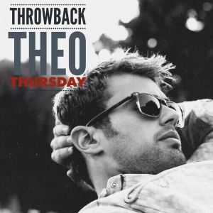 Throwback Theo Thursday