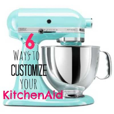 6 Ways to Customize Your KitchenAid Mixer… +WIN One!!