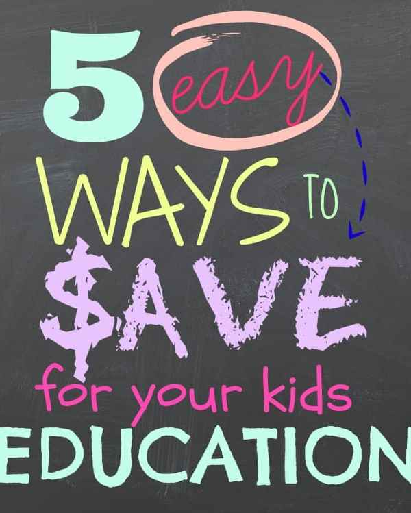 5 Easy Ways to Save for Your Child's Education