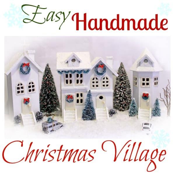 Easy Handmade Christmas Village from fynesdesigns.com
