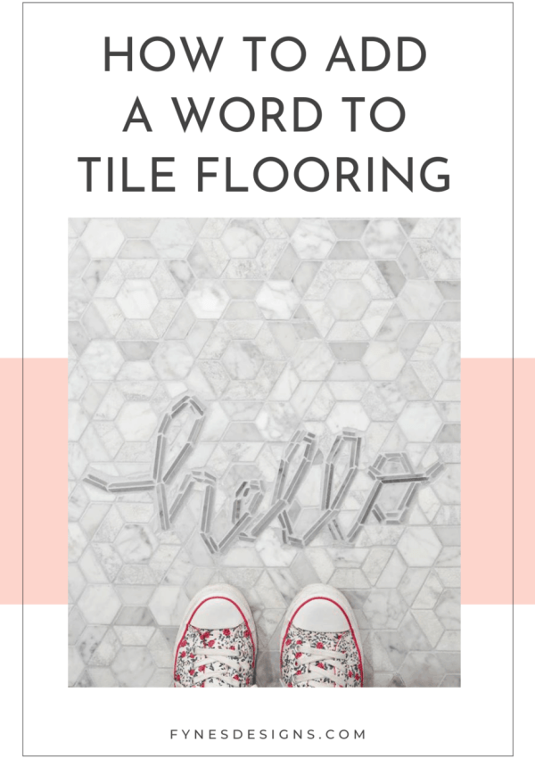 Tile Lettering: How to Add a Word to your Tile Flooring