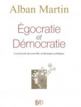 Egocratie et démcoratie, la nécéssité de nouvelles technologies politiques.