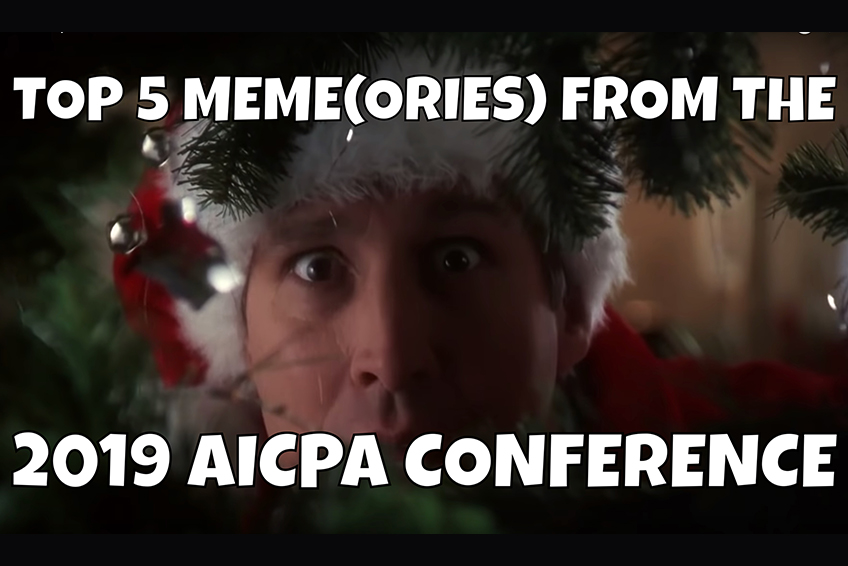 Top 5 Meme Ories From The 2019 Aicpa Conference Gaap Dynamics
