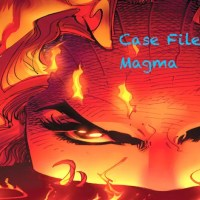 Slightly Misplaced Comic Book Heroes Case Files #71:  Magma