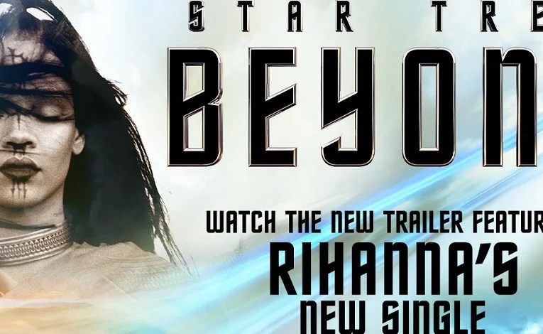 Can Rihanna Help Star Trek Beyond Draw The Crowds?