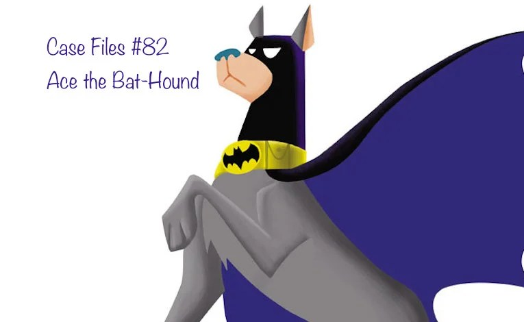Slightly Misplaced Comic Book Heroes Case File #82:  Ace The Bat-Hound