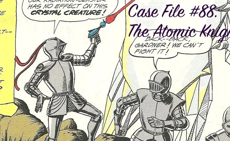 Slightly Misplaced Comic Book Hero Case File #88:  The Atomic Knights