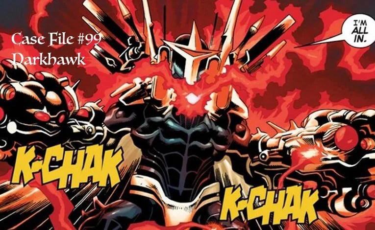 Slightly Misplaced Comic Book Hero Case Files #99:  Darkhawk