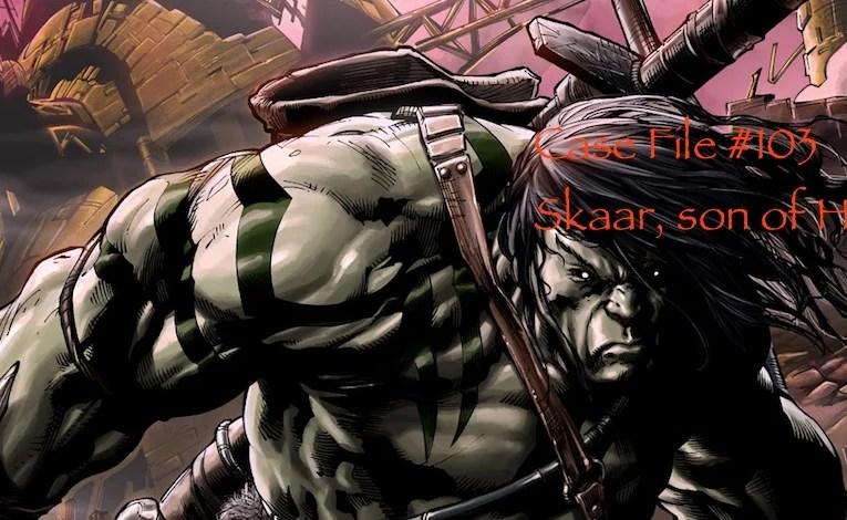 Slightly Misplaced Comic Book Hero Case Files #103:  Skaar, Son Of Hulk