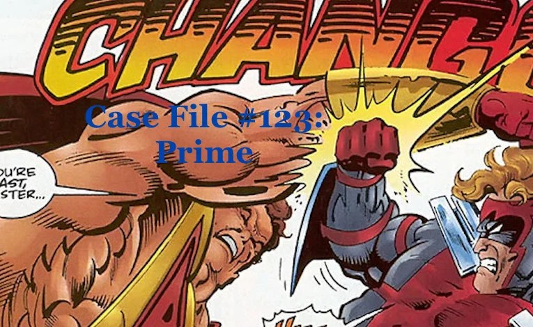 Slightly Misplaced Comic Book Heroes Case File #123:  Prime