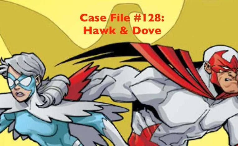 Slightly Misplaced Comic Book Heroes Case File #128: Hawk & Dove