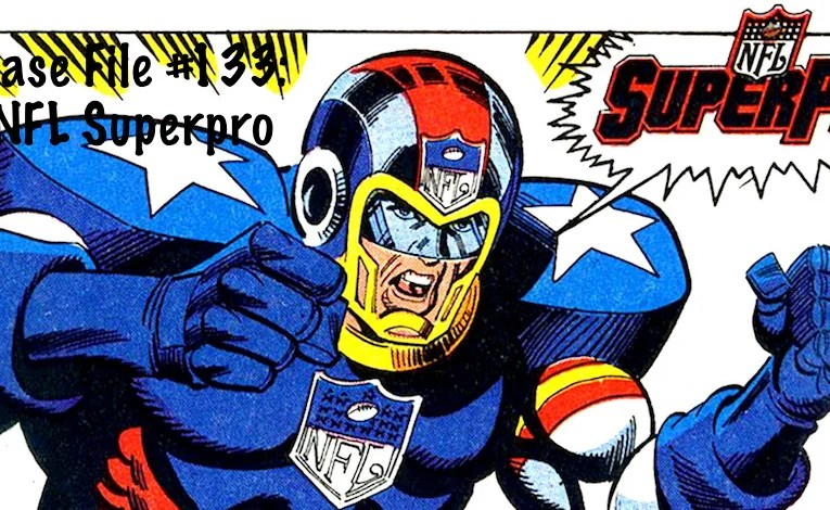 Slightly Misplaced Comic Book Heroes Case File #133:  NFL SuperPro