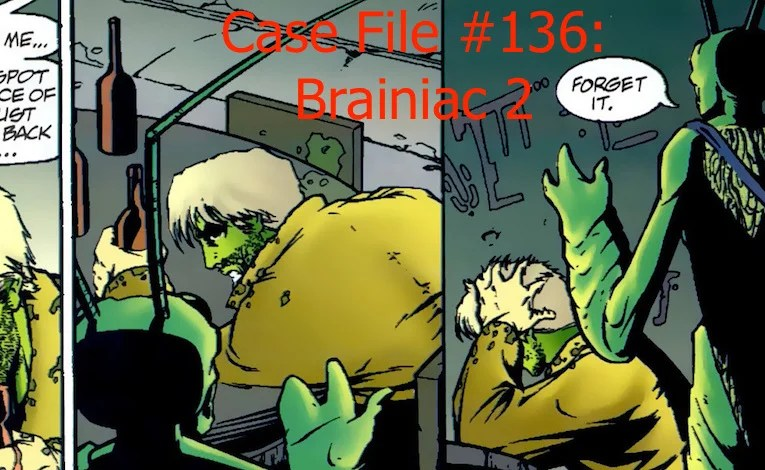 Slightly Misplaced Comic Book Heroes Case File #136:  Brainiac 2