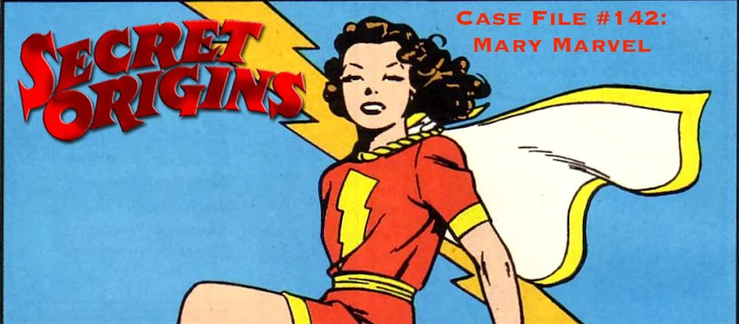Slightly Misplaced Comic Book Heroes Case File #142:  Mary Marvel