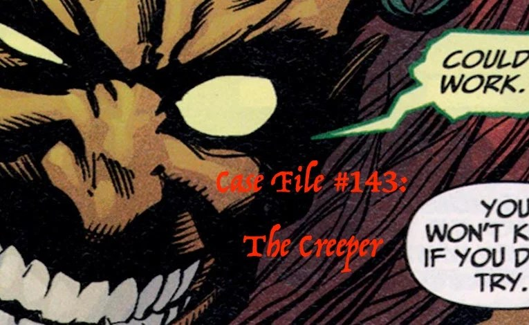 Slightly Misplaced Comic Book Heroes Case File #143:  The Creeper