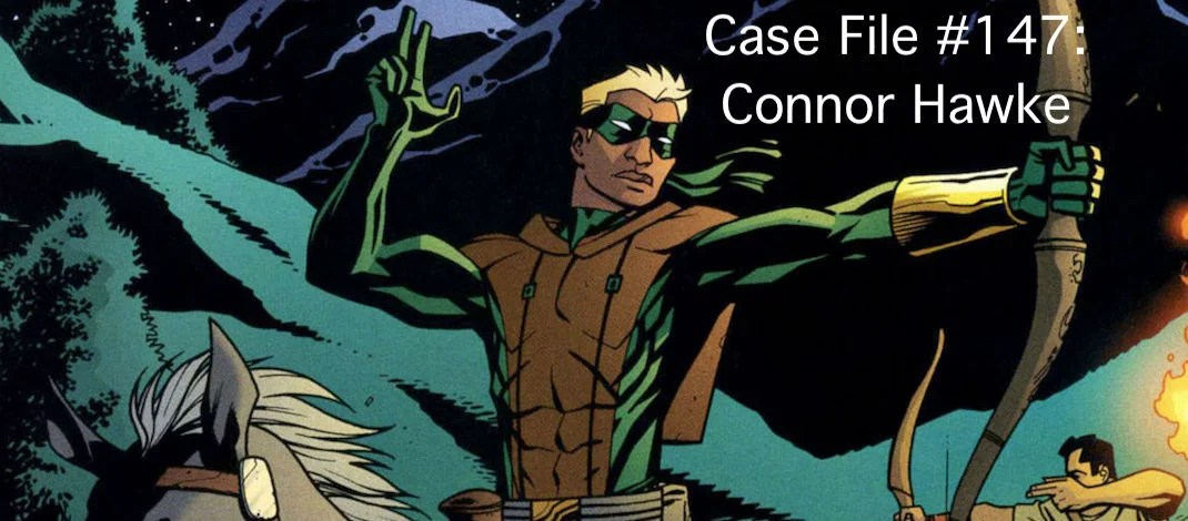 Slightly Misplaced Comic Book Case File #147:  Connor Hawke
