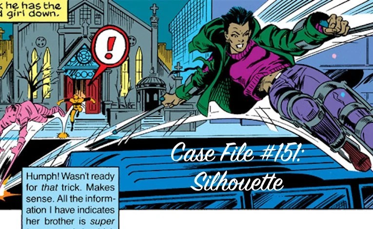 Slightly Misplaced Comic Book Heroes Case File #151:  Silhouette