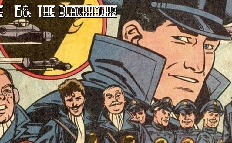 Slightly Misplaced Comic Book Heroes Case File #156:  The Blackhawks