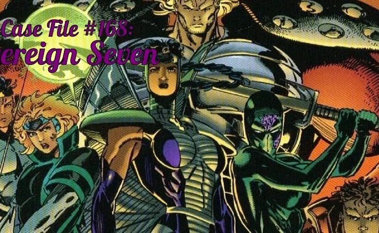 Slightly Misplaced Comic Book Heroes Case File #168:  Sovereign Seven