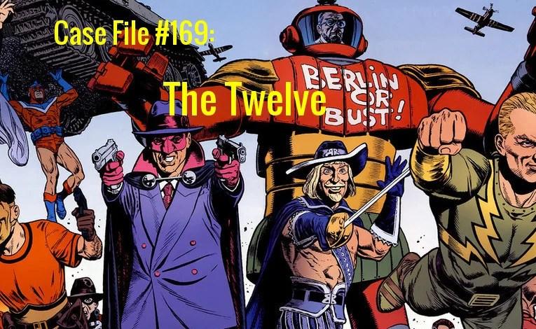 Slightly Misplaced Comic Book Heroes Case File #169:  The Twelve