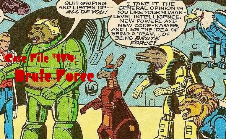 Slightly Misplaced Comic Book Heroes Case File #174:  Brute Force