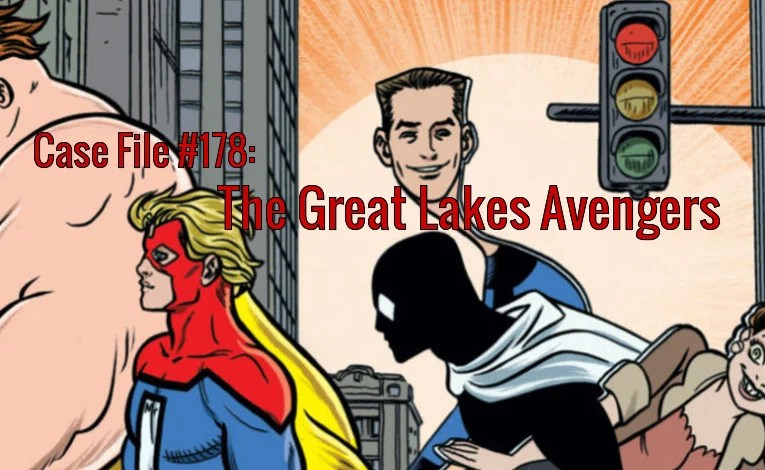 Slightly Misplaced Comic Book Heroes Case File #178:  The Great Lakes Avengers