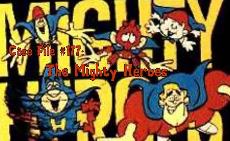 Slightly Misplaced Comic Book Heroes Case File #177:  The Mighty Heroes