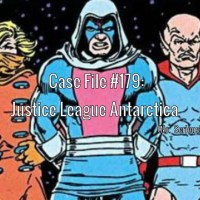 Slightly Misplaced Comic Book Heroes Case File #179:  Justice League Antarctica