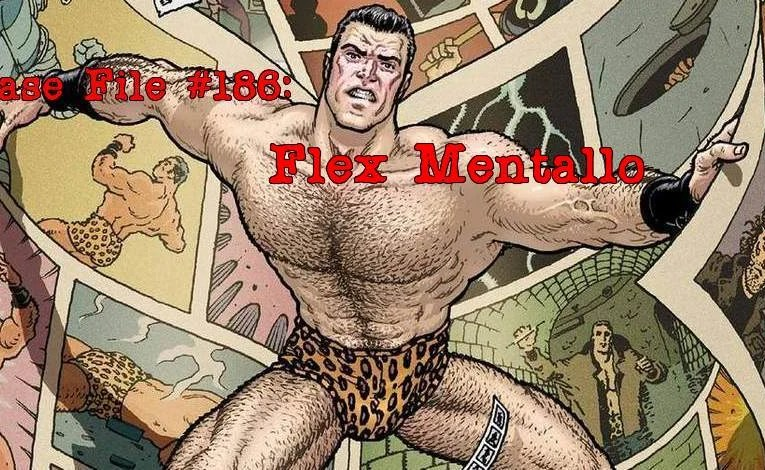 Slightly Misplaced Comic Book Heroes Case File #186:  Flex Mentallo