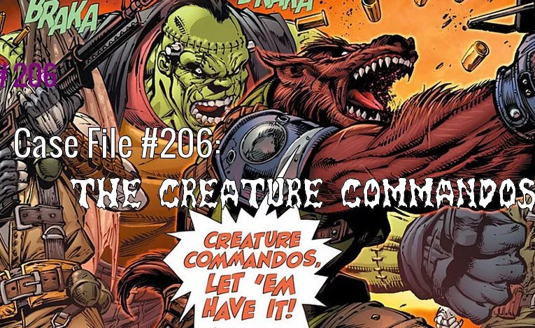 Slightly Misplaced Comic Book Heroes Case File #206:  The Creature Commandos