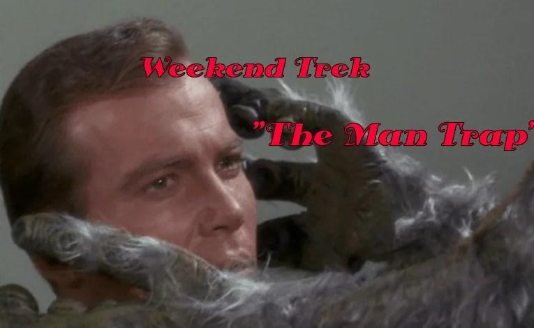 "Weekend Trek:  ""The Man Trap"""