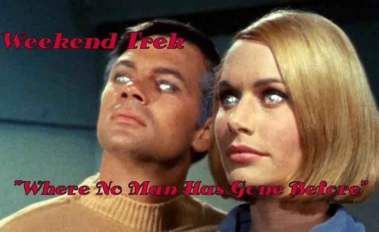 "Weekend Trek ""Where No Man Has Gone Before"""