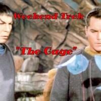 """Weekend Trek:  """"The Cage"""""""