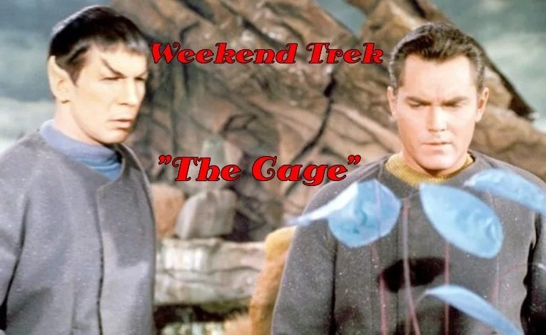 "Weekend Trek:  ""The Cage"""