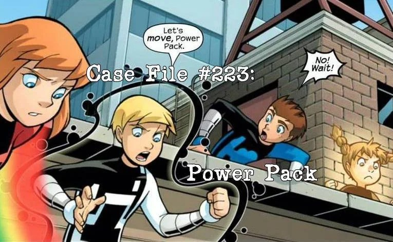 Slightly Misplaced Comic Book Heroes Case File #223:  Power Pack