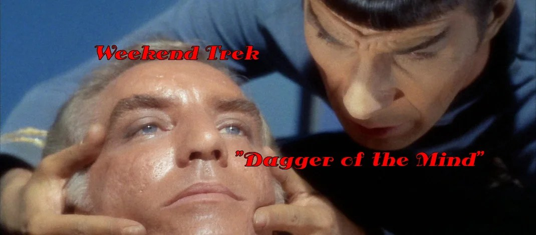 "Weekend Trek ""Dagger Of The Mind"""