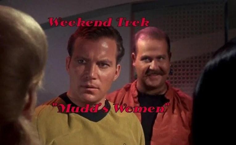 "Weekend Trek ""Mudd's Women"""
