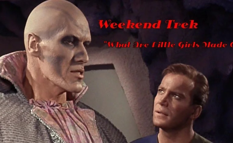 """Weekend Trek """"What Are Little Girls Made Of?"""""""
