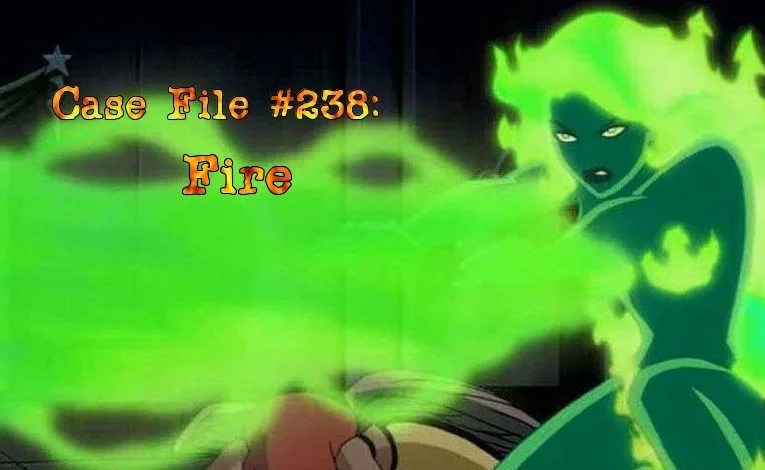 Slightly Misplaced Comic Book Heroes Case File #238:  Fire