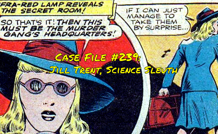 Slightly Misplaced Comic Book Heroes Case File #239:  Jill Trent, Science Sleuth