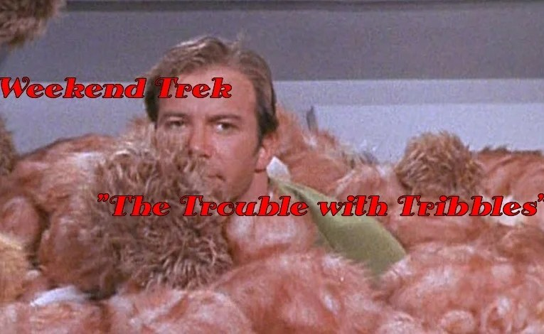 "Weekend Trek ""The Trouble With Tribbles"""