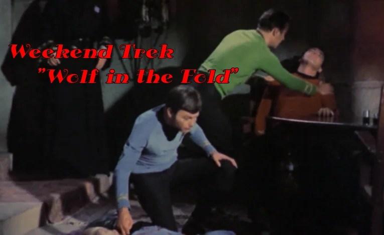 """Weekend Trek """"Wolf In The Fold"""""""