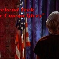 """Weekend Trek """"The Omega Glory"""""""